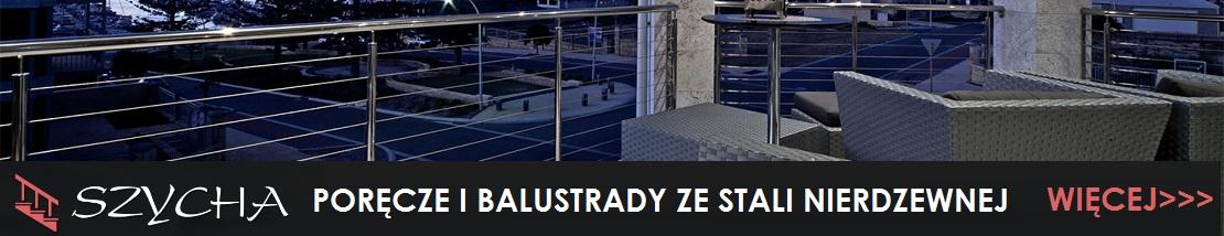 SZYCHA.COM.PL - PORĘCZE I BALUSTRADY ZE STALI NIERDZEWNEJ